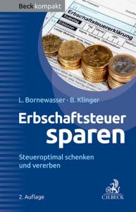 Erbschaftsteuer sparen Steueroptimal schenken und vererben 2. Auflage