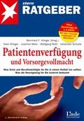 Patientenverfügung und Vorsorgevollmacht - Was Ärzte und Bevollmächtigte für Sie in einem Notfall tun sollen