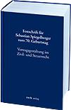Vertragsgestaltung im Zivil- und Steuerrecht (Festschrift für Sebastian Spiegelberger) 2009